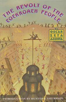 The Revolt of the Cockroach People, Oscar Zeta Acosta