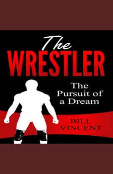 The Wrestler: The Pursuit of a Dream, Bill Vincent