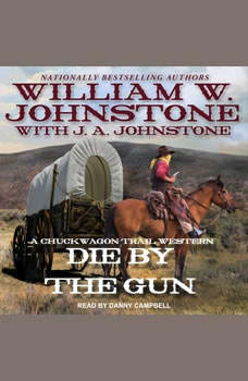 Die by the Gun, William W. Johnstone