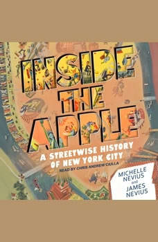 Inside the Apple: A Streetwise History of New York City, James Nevius