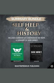 Summary Bundle: Self Help & History | Readtrepreneur Publishing: Includes Summary of Codependent No More & Summary of Dark Money, Readtrepreneur Publishing