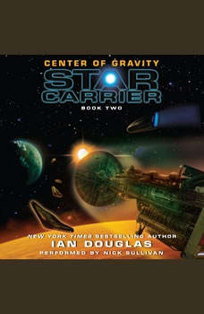 Center of Gravity: Star Carrier: Book Two, Ian Douglas