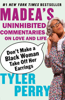 Don't Make a Black Woman Take Off Her Earrings, Tyler Perry