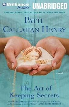 The Art of Keeping Secrets, Patti Callahan Henry
