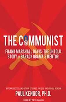 The Communist: Frank Marshall Davis: The Untold Story of Barack Obama's Mentor, Paul Kengor