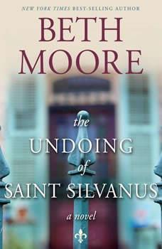 The Undoing of Saint Silvanus, Beth Moore
