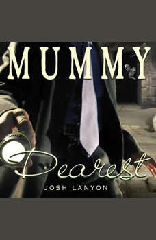 Mummy Dearest, Josh Lanyon