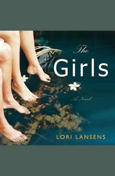 The Girls: A Novel, Lori Lansens