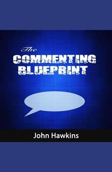 The Commenting Blueprint, John Hawkins
