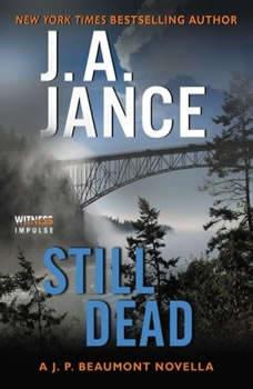 Still Dead: A J.P. Beaumont Novella, J. A. Jance