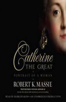 Catherine the Great: Portrait of a Woman, Robert K. Massie