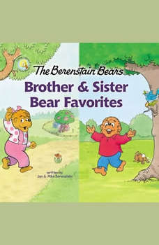 The Berenstain Bears Brother and Sister Bear Favorites: 6 Books in 1, Jan Berenstain