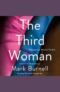 The Third Woman: A Stephanie Patrick Thriller, Mark Burnell