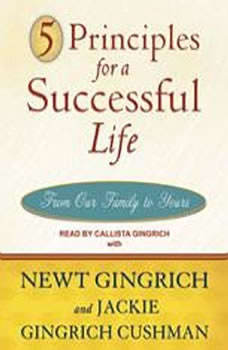 5 Principles for a Successful Life: From Our Family to Yours, Jackie Gingrich Cushman