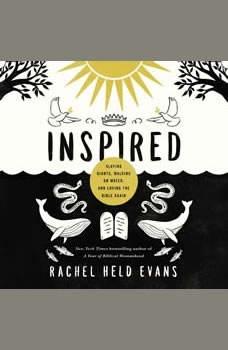 Inspired: Slaying Giants, Walking on Water, and Loving the Bible Again, Rachel Held Evans