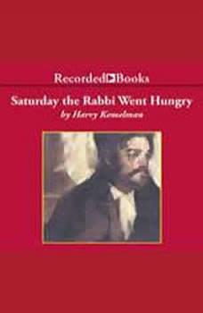 Saturday the Rabbi Went Hungry, Harry Kemelman