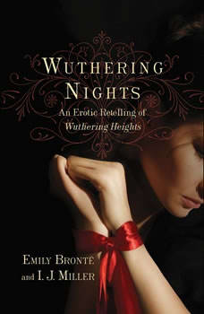 Wuthering Nights: An Erotic Retelling of Wuthering Heights, Emily Bronte