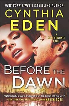 Before the Dawn: A Novel of Romantic Suspense (Killer Instinct) A Novel of Romantic Suspense (Killer Instinct), Cynthia Eden