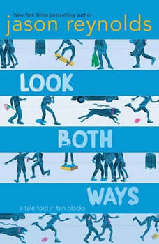 Look Both Ways: A Tale Told in Ten Blocks, Jason Reynolds