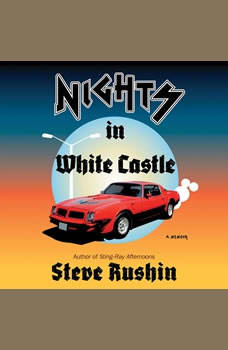 Nights in White Castle: A Memoir, Steve Rushin