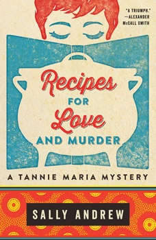 Recipes for Love and Murder: A Tannie Maria Mystery, Sally Andrew