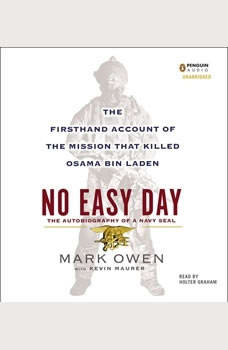 No Easy Day: The Firsthand Account of the Mission That Killed Osama Bin Laden, Mark Owen