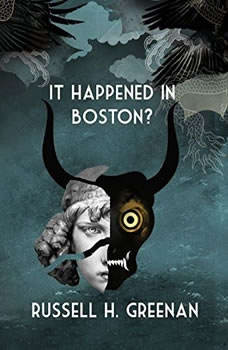 It Happened in Boston?, Russell H. Greenan