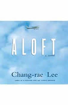 Aloft, Chang-rae Lee