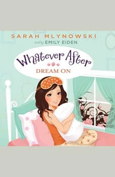 Whatever After Book #4: Dream On, Sarah Mlynowski