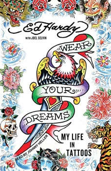 Wear Your Dreams: My Life in Tattoos, Ed Hardy