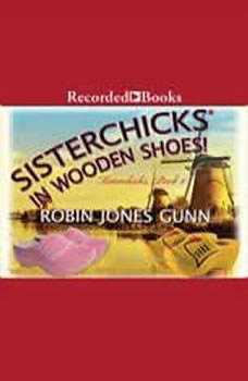 Sisterchicks in Wooden Shoes, Robin Jones Gunn