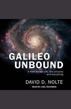 Galileo Unbound: A Path Across Life, the Universe and Everything, David D. Nolte
