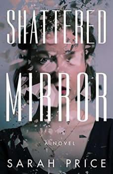 Shattered Mirror, Sarah Price