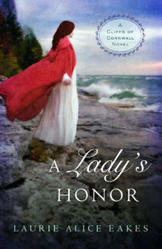 A Lady's Honor, Laurie Alice Eakes