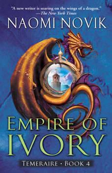 Empire of Ivory, Naomi Novik