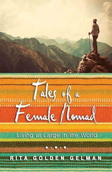 Tales of a Female Nomad: Living at Large in the World, Rita Golden Gelman