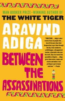 Between the Assassinations: A Novel in Stories, Aravind Adiga