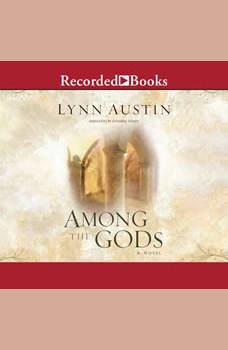Among the Gods, Lynn Austin