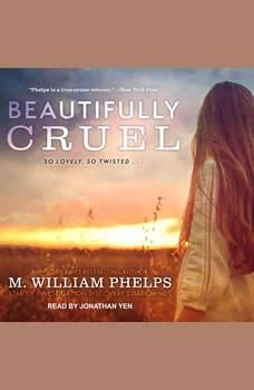 Beautifully Cruel, M. William Phelps