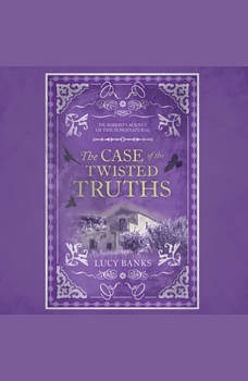 Case of the Twisted Truths, The, Lucy Banks