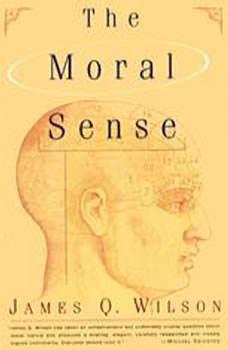 The Moral Sense, James Q. Wilson