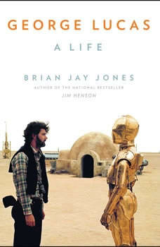 George Lucas: A Life, Brian Jay Jones