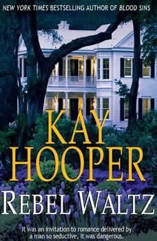 Rebel Waltz, Kay Hooper
