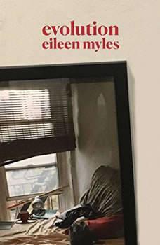 Evolution, Eileen Myles