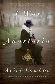 I Was Anastasia, Ariel Lawhon