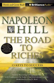 Napoleon Hill : The Road to Riches: 13 Keys to Success 13 Keys to Success, Napoleon Hill