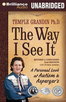 The Way I See It: A Personal Look at Autism & Asperger's, Temple Grandin, Ph.D.