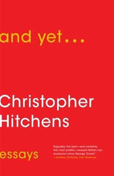 And Yet...: Essays Essays, Christopher Hitchens