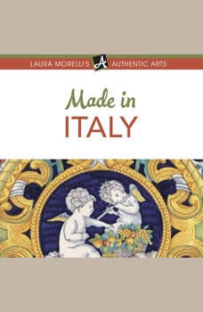 Made in Italy: A Shopper's Guide to Italy's Best Artisanal Traditions, from Murano Glass to Ceramics, Jewelry, Leather Goods, and More, Laura Morelli