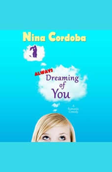 Always Dreaming of You: A Romantic Comedy, Nina Cordoba